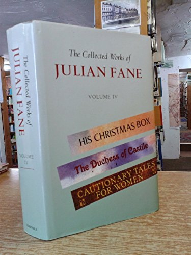 """9781841193441: The Collected Works of Julian Fane: """"His Christmas Box"""", """"Duchess of Castile"""", """"Cautionary Tales for Women"""" v. 4"""