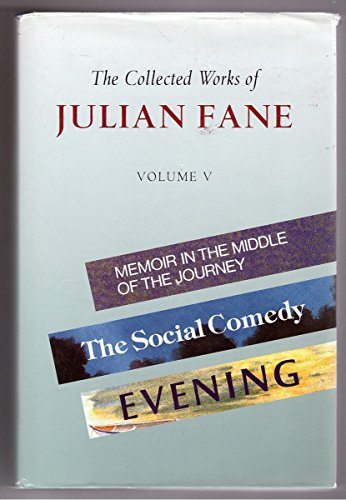 """9781841193458: The Collected Works of Julian Fane: """"Memoir in the Middle of the Journey"""", """"Social Comedy"""", """"Evening"""" v. 5"""