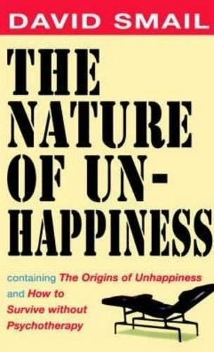9781841193502: The Nature of Unhappiness, containing The Origins of Unhappiness, and How to Survive without Psychotherapy