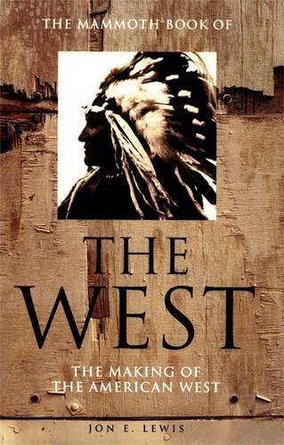 9781841193540: The Mammoth Book of the West : The Making of the American West