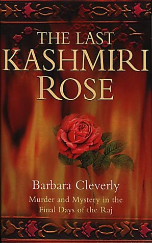 The Lst Kashmiri Rose ***SIGNED & DATED***: Barbara Cleverly