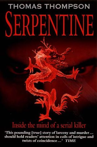 9781841193847: Serpentine: A True Odyssey of Love and Murderous Evil