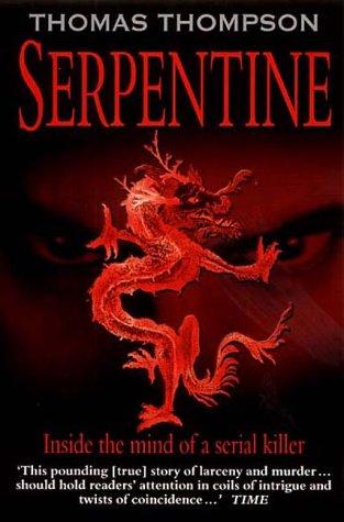9781841193847: Serpentine: A True Odyssey of Love and Murderous Evil