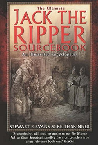 9781841194523: The Ultimate Jack the Ripper Sourcebook (Illustrated Encyclopedia)