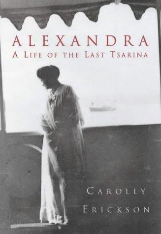 9781841194646: Alexandra: A Life of the Last Tsarina