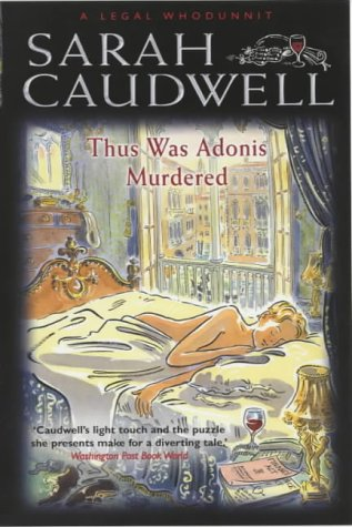 Thus Was Adonis Murdered (A Legal Whodunnit): Caudwell, Sarah