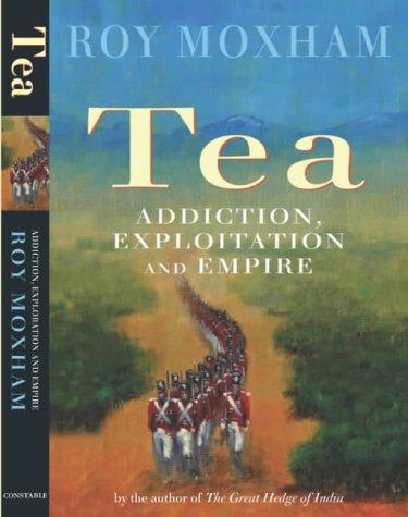 9781841195698: Tea: Addiction, Exploitation and Empire