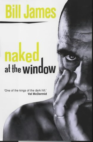 9781841195704: NAKED AT THE WINDOW (First UK Edition)