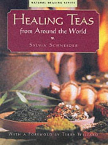9781841195810: Healing Teas from Around the World (Natural healing series)