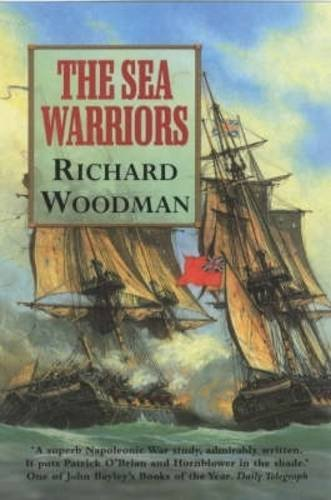 The Sea Warriors: Fighting Captains and Frigate Warfare in the Age of Nelson: Richard Woodman