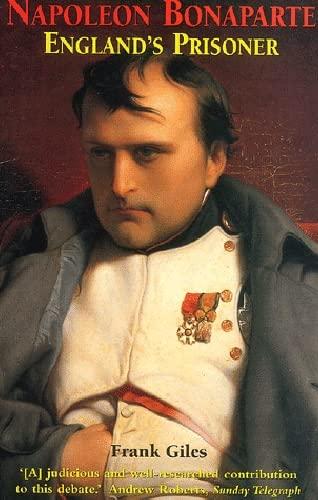 Napoleon Bonaparte: England's Prisoner: Frank Giles