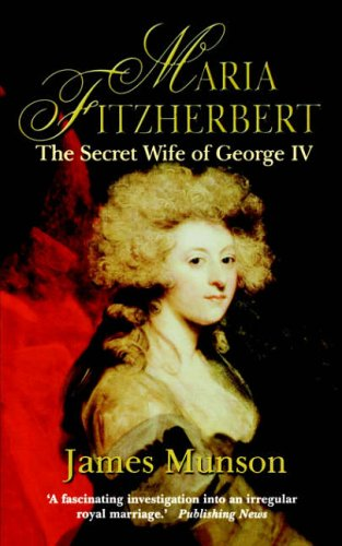 9781841196169: Maria Fitzherbert: The Secret Wife of George IV