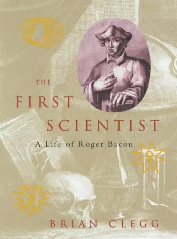 9781841196183: The First Scientist: A Life of Roger Bacon