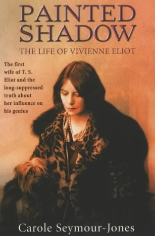 9781841196367: Painted Shadow: A Life of Vivienne Eliot