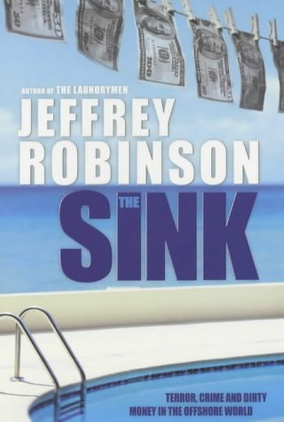 9781841196824: The Sink : How the Real World Works - Terror, Crime and Dirty Money
