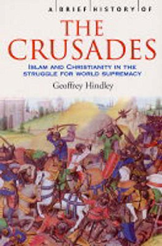 A Brief History of the Crusades: Geoffrey Hindley,