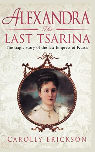 9781841197821: Alexandra: The Last Tsarina: The Tragic Story of the Last Empress of Russia