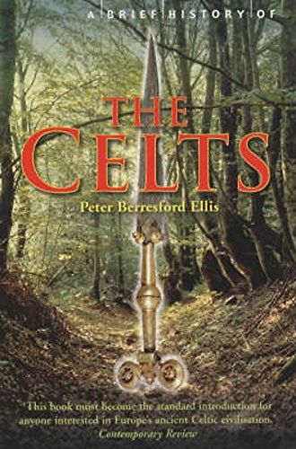 9781841197906: A Brief History of the Celts (Brief Histories)