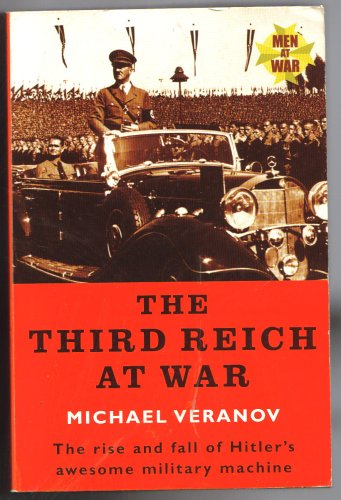 THE THIRD REICH AT WAR - THE: MICHAEL VERANOV