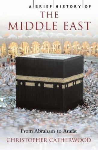 9781841198705: A Brief History of the Middle East (Brief Histories)