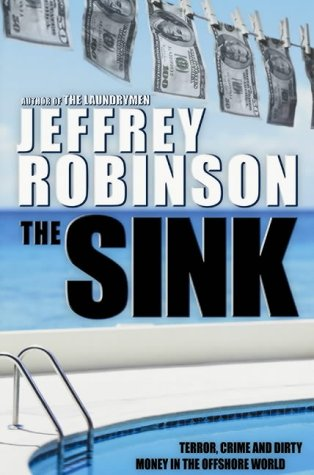 The Sink: How banks, lawyers and accountants: Robinson, Mr Jeffrey