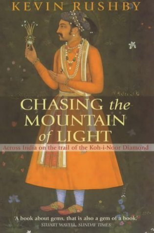 9781841198828: Chasing the Mountain of Light: Across India on the Trail of the Koh-i-Noor Diamond