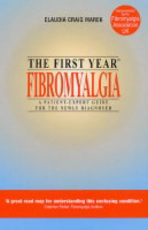 9781841199153: Fibromyalgia: Coping with Musculoskeletal Pain and Fatigue Disorder (The First Year)