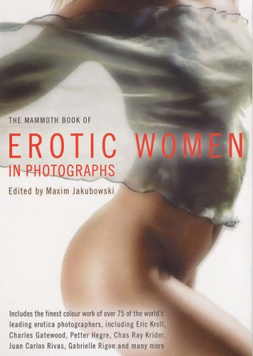 9781841199610: The Mammoth Book of Erotic Women in Photographs