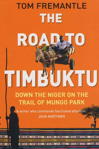 9781841199696: The Road to Timbuktu: Down the Niger on the Trail of Mungo Park