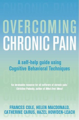 Overcoming Chronic Pain: A Books on Prescription Title: A Self-Help Guide Using Cognitive ...