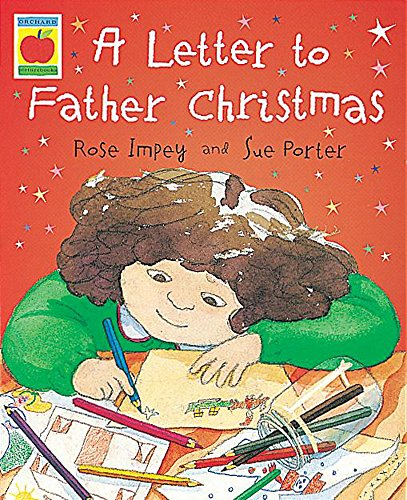 A Letter to Father Christmas (Orchard Picturebooks): Impey, Rose
