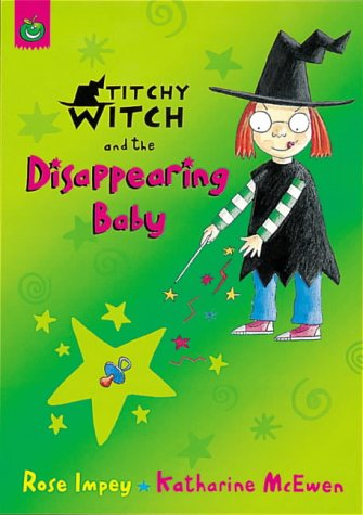 Titchy-Witch and the Disappearing Baby (Titchy-Witch): Impey, Rose