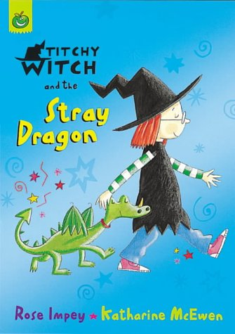 Titchy-Witch and the Stray Dragon (Titchy-Witch): Impey, Rose