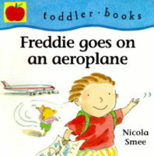 9781841211275: Freddie Goes on a Plane (Toddler Books)
