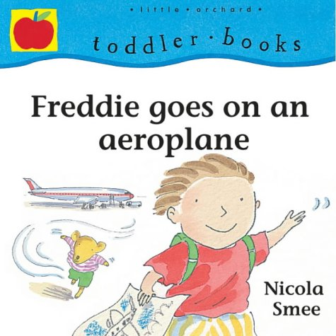 9781841211312: Freddie's First Experiences: Freddie Goes On An Aeroplane (Toddler Books)