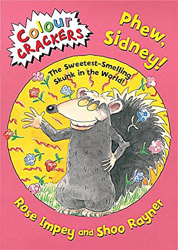 9781841212340: Phew, Sidney!: The Sweetest-Smelling Skunk in the World! (Colour Crackers)