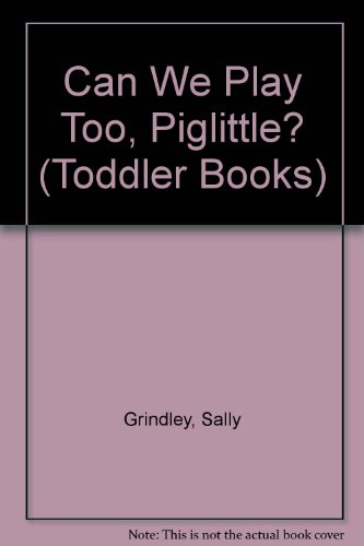 9781841213798: Can We Play Too, Piglittle? (Toddler Books)