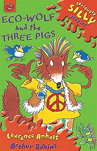 Eco-wolf and the Three Pigs: Anholt, Laurence
