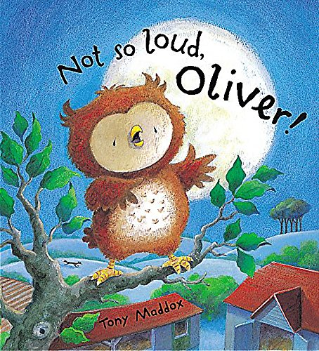 9781841214689: Not So Loud, Oliver! (Oliver Owl)