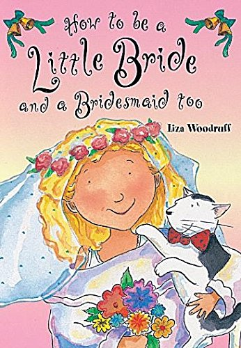 9781841214818: How to Be a Little Bride and a Bridesmaid Too