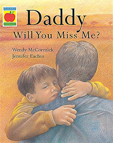 9781841214979: Daddy, Will You Miss Me?
