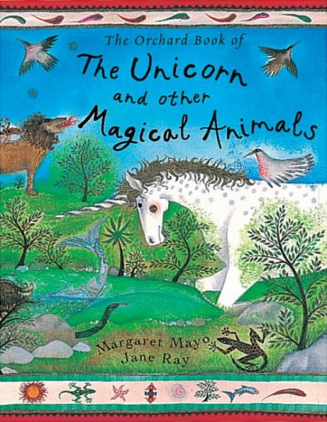 9781841215006: The Orchard Book of the Unicorn and Other Magical Animals
