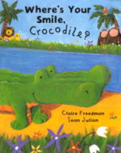 9781841215020: Where's Your Smile, Crocodile? (Picture Books)