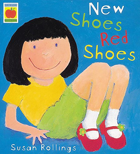 New Shoes, Red Shoes (Orchard picturebooks): Rollings, Susan