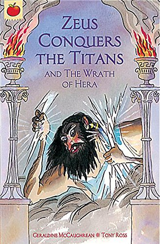 Zeus Conquers the Titans (Orchard Myths) (9781841216584) by Geraldine McCaughrean; Tony Ross