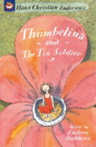 Thumbelina (Orchard Super Crunchies) (9781841216690) by Andrew Matthews