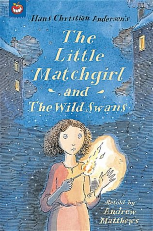 The Little Match-girl (Orchard Fairy Tales) (9781841216751) by Matthews, Andrew