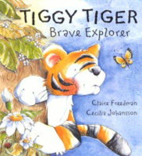 9781841217192: Tiggy Tiger, Brave Explorer (Orchard picturebooks)
