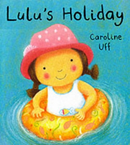 Lulu's Holiday (Little Orchard Storybook) (184121762X) by Caroline Uff