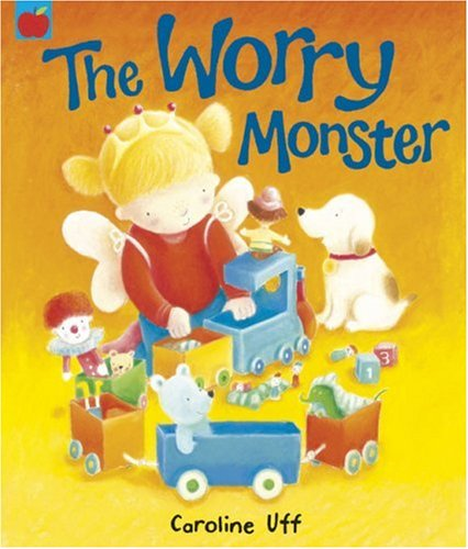 The Worry Monster (Picture Books): Uff, Caroline